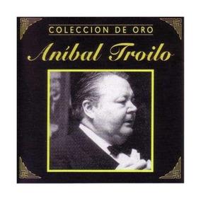 Aníbal Troilo Colección De Oro - Cd Tango