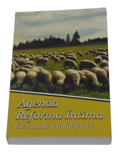 Imagem 1 de 5 de Agenda Da Reforma Íntima: Exercitando A InduLGência