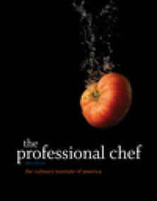 The Professional Chef, 9th Edition - The Culinary Institute