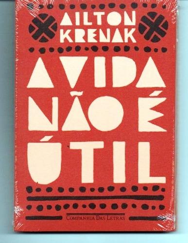 Livro A Vida Não É Útil De Ailton Krenak