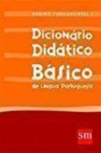 Dicionário Didático Básico. De Língua Portuguesa. Fundame...