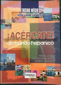 Livro - Acércate! Al Mundo Hispánico - Volume Único -