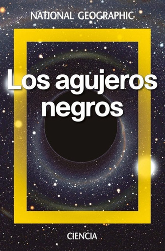 Los Agujeros Negros / National Geographic