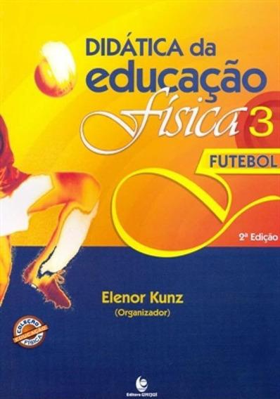 Didatica Da Educacao Fisica - Vol 03 - 02 Ed