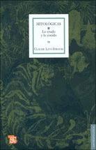 Mitológicas 1 Lo Crudo Y Lo Cocido, Levi Strauss, Ed. Fce