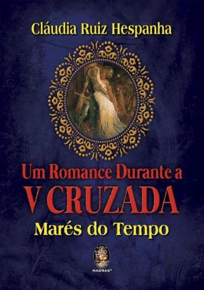 Romance Durante A V Cruzada, Um - Mares Do Tempo