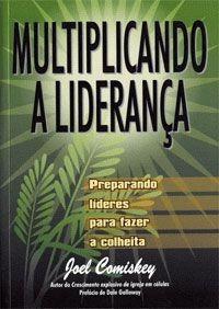 Livro Joel Comiskey - Multiplicando A Liderança