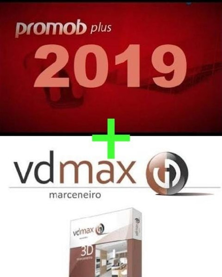 Promob 2019 V.5.60 + Vdmax Marceneiro Sp6 - Envio Imediato!