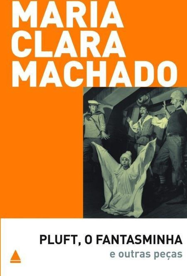 Pluft , O Fantasminha E Outras Peças - Col. Teatro De Maria