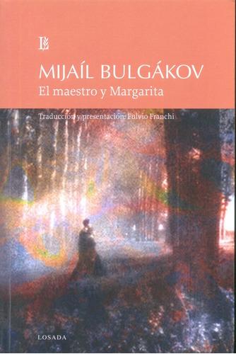 El Maestro Y Margarita - Bulgakov - Losada