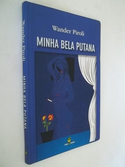 Livro - Minha Bela Putana - Wander Piroli