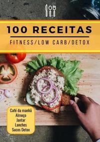100 Receitas Fitness Para Perder Muito Peso Livro Digital