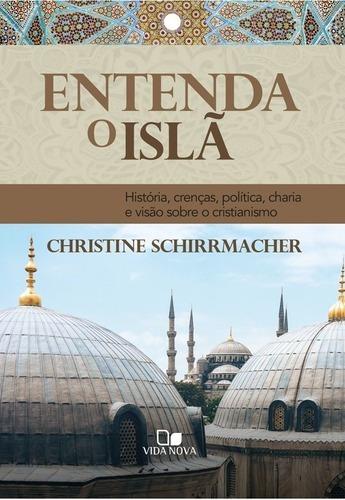 Entenda O Islã Christine Schirrmacher Ed. Vida Nova