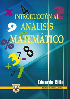 Introduccion Al Analisis Matematico. Eduardo Citto