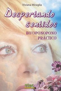 Libro De Hooponopono Practico. Despertando Sentidos