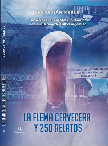 Imagen 1 de 1 de La Flema Cervecera Y 250 Relatos