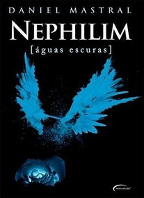 Nephilim Aguas Escuras Livro Daniel Mastral