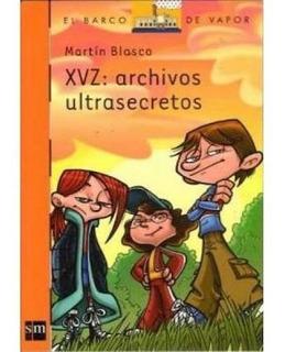 Xvz: Archivos Ultrasecretos - Martín Blasco