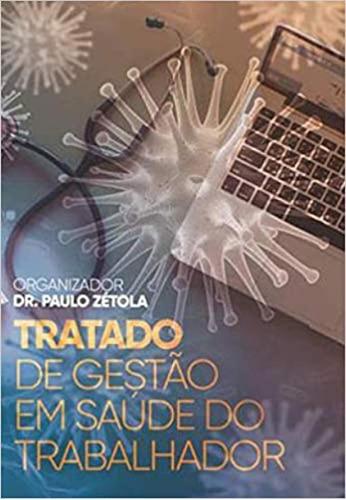 Livro Tratado De Gestão Em Saúde Do Trabalhador Paulo Zétola