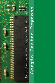 Libro : Arquitectura De Seguridad Informatica: Un Manual ...