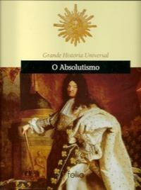O Absolutismo Editora Folio