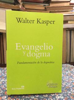 Evangelio Y Dogma Por Walter Kasper