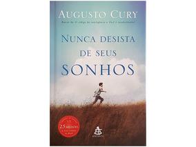 Livro Nunca Desista Dos Seus Sonhos - Augusto Cury Capa Dura