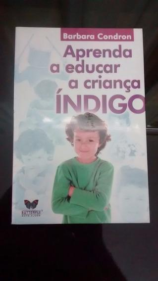 Livro Aprenda A Educar A Criança Índigo