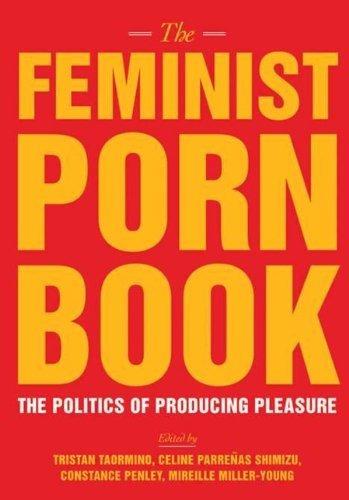 El Libro Porno Feminista: La Política De Producir Placer