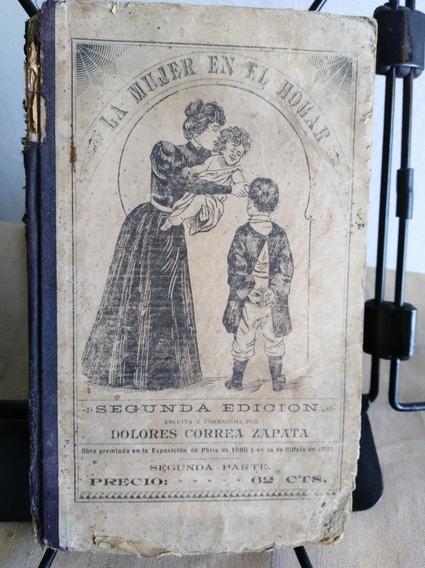 La Mujer En El Hogar, 1903, Libro Antiguo Dolores Correa