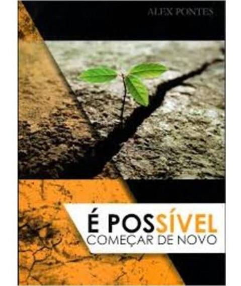 Livro Alex Pontes - É Possível Começar De Novo