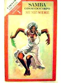 Samba O Dono Do Corpo Livro Muniz Sodré 1979