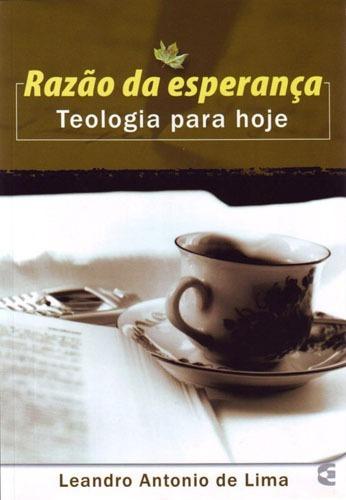 Livro Razão Da Esperança - Teologia Para Hoje