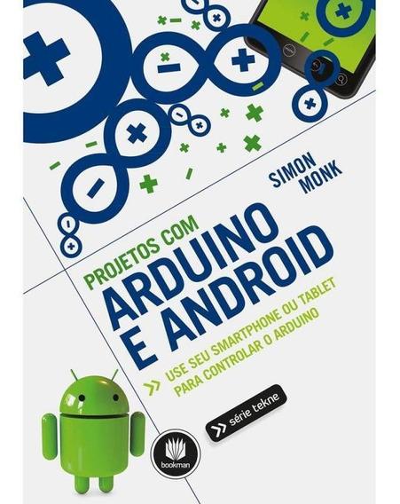 Projetos Com Arduino E Android - Bookman