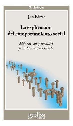 La Explicación Del Comportamiento, Elster, Ed. Gedisa