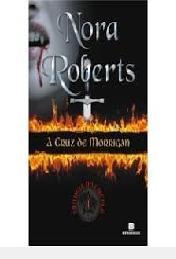 Livro A Cruz De Morrigan Trilogia Do Nora Roberts