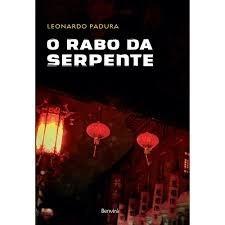 O Rabo Da Serpente - Leonardo Padura - Livro