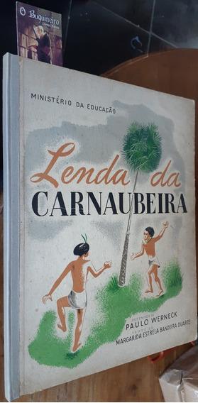 Lenda Da Carnaubeira - Paulo Werneck - Margarida B. Duarte