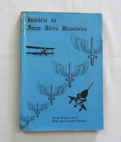 Livro História Da Força Aérea Brasileira