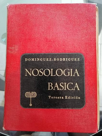 Nosologia Basica- Domínguez Rodríguez Tercera Edición 1980.