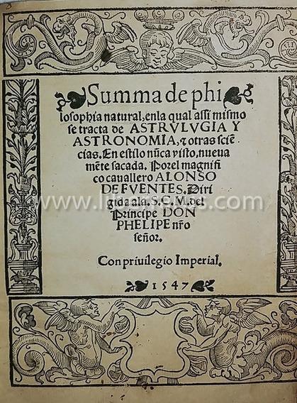 Summa De Philosophia Natural Astrvlvgia Y Astronomia - 1547