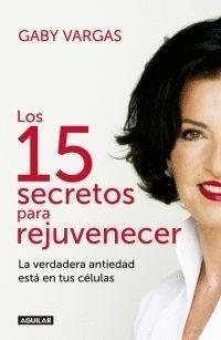 Prh.- 15 Secretos Para Rejuvenecer, Los: La Verdadera Antied