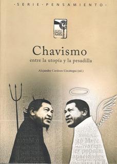 Chavismo Entre La Utopia Y La Pesadilla (nuevo) A. Cardozo