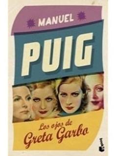 Ojos De Greta Garbo - Manuel Puig