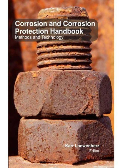 Corrosion & Corrosion Protection Handbook : Methods & Techno