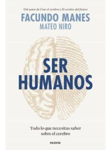 Libro Ser Humanos - Mateo Niro / Facundo Manes