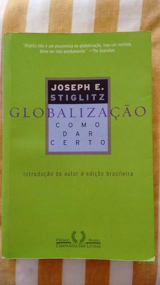 Livro: Globalização Como Dar Certo - Joseph Stiglitz