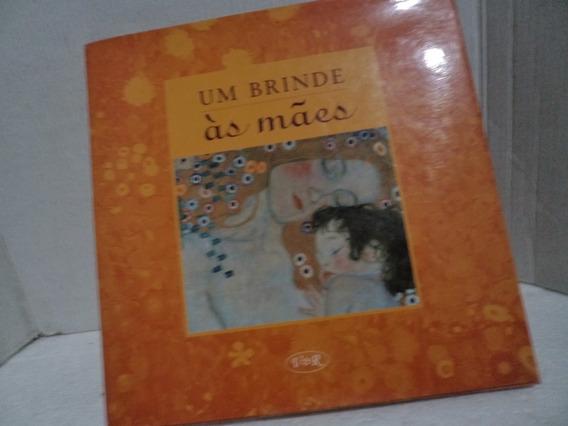 Livro Um Brinde As Maes Lidia Maria Riba Usado R.910