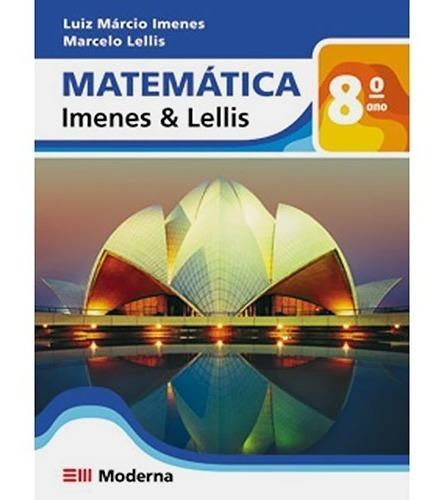 Matemática 8° Ano 2010 Imenes & Lellis