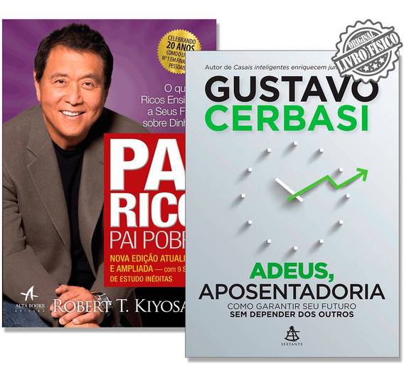 Kit Livro Adeus Aposentadoria + Livro Pai Rico Pai Pobre